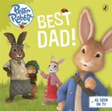 Peter Rabbit Animation: Best Dad!, Board book Book