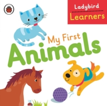 My First Animals: Ladybird Learners, Board book Book