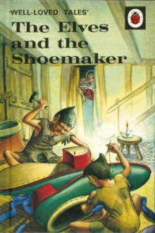 Well-Loved Tales: The Elves and the Shoemaker, Hardback Book