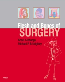 The Flesh and Bones of Surgery, Paperback / softback Book