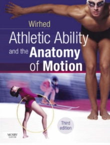Athletic Ability and the Anatomy of Motion, Paperback / softback Book