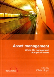 Asset Management : Whole-life Management of Physical Assets, Paperback Book