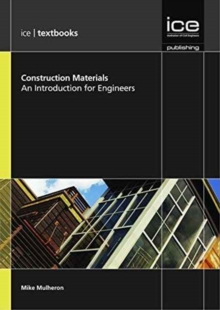 Construction Materials - volume 1 (ICE Textbook series) : An Introduction for Engineers, Paperback / softback Book