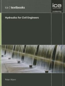 Hydraulics for Civil Engineers : (ICE Textbook series), Paperback Book