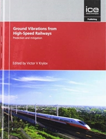 Prediction and Mitigation of Ground Vibrations from High-Speed Railways, Hardback Book