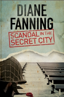 Scandal in the Secret City: A World War Two Mystery Set in Tennessee, Hardback Book