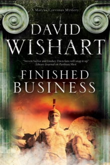 Finished Business: A Marcus Corvinus Mystery Set in Ancient Rome, Hardback Book