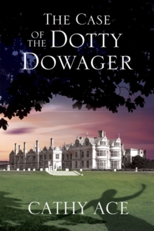 The Case of the Dotty Dowager : A Cosy Mystery Set in Wales, Hardback Book