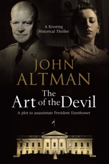 Art of the Devil: A Plot to Assassinate President Eisenhower, Hardback Book