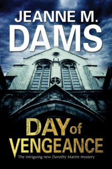 Day of Vengeance: Dorothy Martin Investigates Murder in the Cathedral, Hardback Book