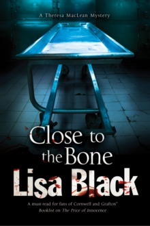 Close to the Bone: A Theresa Maclean Forensic Mystery, Hardback Book