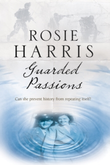 Guarded Passions : A Family Saga from World War Two, Hardback Book