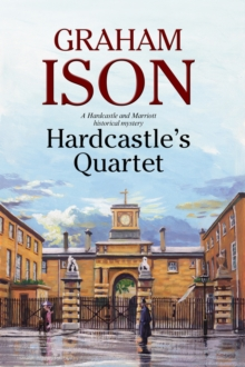 Hardcastle's Quartet: A Police Procedural Set at the End of World War One, Hardback Book