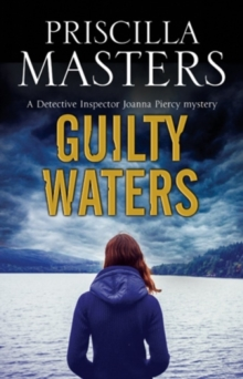 Guilty Waters: A Joanna Piercy British Police Procedural, Hardback Book