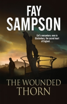 The Wounded Thorn : A British mystery set in the sacred historical site of Glastonbury, Hardback Book
