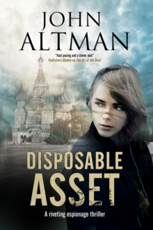 Disposable Asset : An Espionage Thriller, Hardback Book