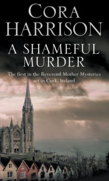 A Shameful Murder : A mystery set in 1920's Ireland, Hardback Book