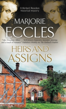 Heirs and Assigns: A New British Country House Murder Mystery Series, Hardback Book