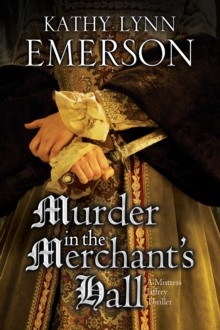 Murder in the Merchant's Hall: An Elizabethan Spy Thriller, Hardback Book
