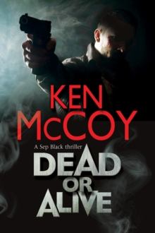 Dead or Alive : A New Contemporary Thriller Series Set in the North of England, Hardback Book