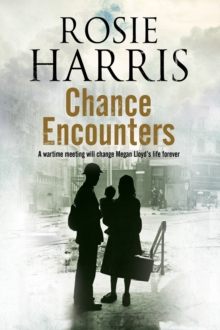 Chance Encounters : A World War II Historical Saga, Hardback Book