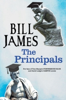 The Principals : A Satire on University Life, Hardback Book