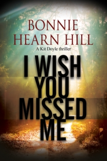 I Wish You Missed Me : A Thriller Set in California, Hardback Book