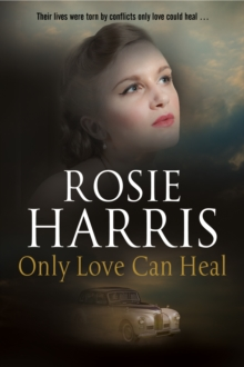 Only Love Can Heal : A Post-War Romance, Hardback Book