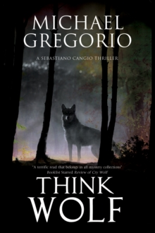 Think Wolf : A Mafia Thriller Set in Rural Italy, Hardback Book
