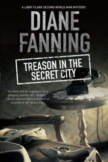 Treason in the Secret City : A World War Two Mystery Set in Tennessee, Hardback Book