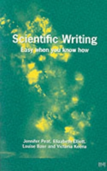 Scientific Writing - Easy When You Know How, Paperback Book