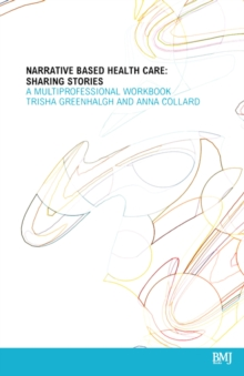 Narrative Based Healthcare : Sharing Stories - A Multiprofessional Workbook, Paperback / softback Book