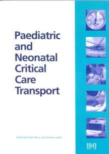 Paediatric and Neonatal Critical Care Transport, Paperback / softback Book
