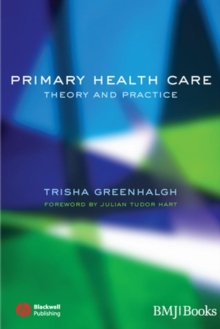 Primary Health Care : Theory and Practice, Paperback / softback Book
