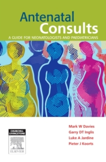 Antenatal Consults: A Guide for Neonatologists and Paediatricians, Paperback / softback Book