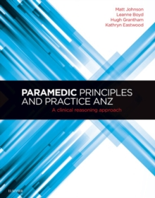 Paramedic Principles and Practice ANZ - E-Book : A Clinical Reasoning Approach, EPUB eBook