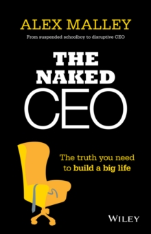 The Naked CEO : The Truth You Need to Build a Big Life, Paperback / softback Book