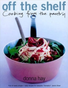 Off the Shelf : Cooking from the pantry, Paperback / softback Book