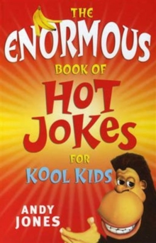 The Enormous Book of Hot Jokes for Kool Kids, Paperback / softback Book