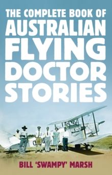 The Complete Book of Australian Flying Doctor Stories, Paperback / softback Book