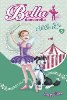 Bella Dancerella : At the Fair, Paperback / softback Book