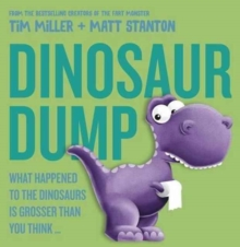 Dinosaur Dump : What Happened to the Dinosaurs Is Grosser than You Think, Hardback Book