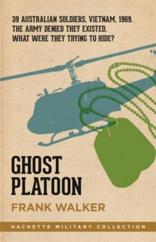 Ghost Platoon : The critically acclaimed Vietnam War bestseller, Paperback / softback Book