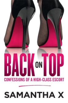 Back on Top : Confessions of a High-Class Escort - from the author of the bestselling HOOKED, Paperback / softback Book