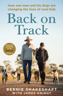 Back on Track : How one man and his dogs are changing the lives of rural kids, Paperback / softback Book