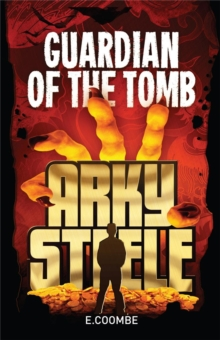 Arky Steele: Guardian of the Tomb, Paperback / softback Book