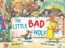 The Little Bad Wolf : From the bestselling illustrator of Wombat Went A' Walking, Paperback / softback Book