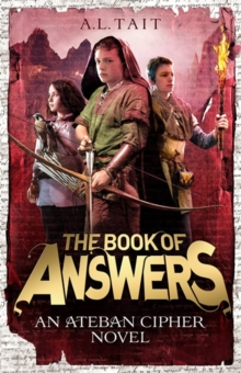 The Book of Answers : The Ateban Cipher Book 2 - from the bestselling author of The Mapmaker Chronicles, Paperback / softback Book