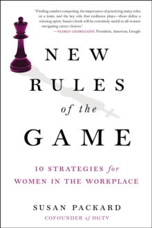 New Rules of the Game : 10 Strategies for Women in the Workplace, Hardback Book