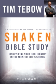 Shaken (Bible Study) : Discovering your True Identity in the Midst of Life's Storms, Paperback / softback Book